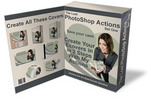 The Lost PhotoShop Actions - Create Images With 2 Easy Steps  With Master Resale Rights